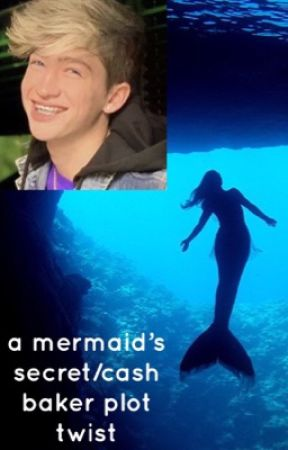 (completed) Cash Baker plot twist/A Mermaid's Secret  by angelicbutterfly_
