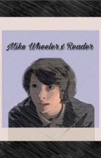 Mike Wheeler x Reader by angry-teen-hotline