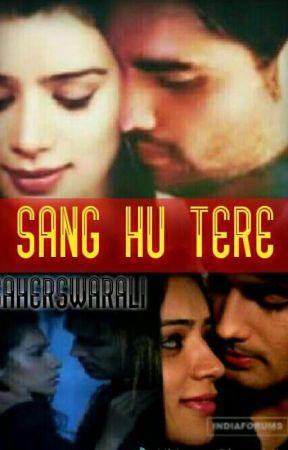 SANG HU TERE  by Saherswarali