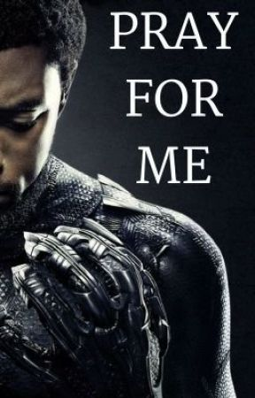 Pray For Me ⇝ Black Panther by Carefree2222