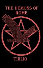 The Demons of Rome by Thilio