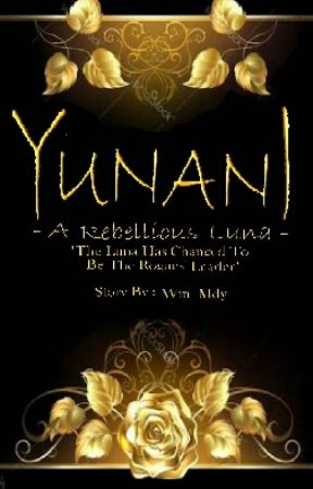 YUNANI : A Rebellious Luna [COMPLETED] by Mdy_wind