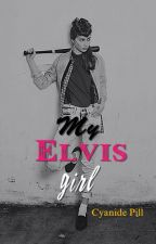 My Elvis Girl by CyanidePill