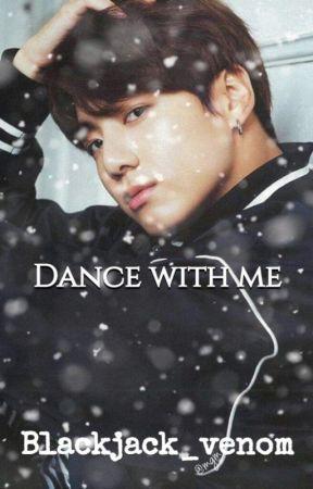 Dance with me(jungkook X Reader ff) by Blackjack_venom