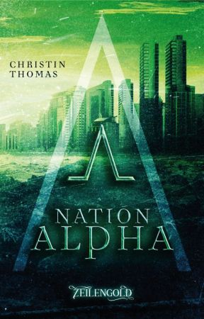 Nation Alpha (Leseprobe) by CThomasAutorin