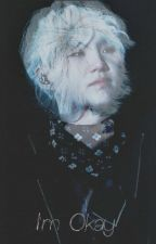 I'm Okay (Min Yoongi X Reader) by phils_eyelash_05