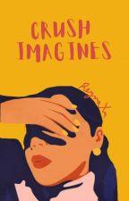 CRUSH IMAGINES by ReynaXm