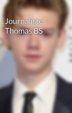 Journaliste - Thomas BS by thomasbs_fiction