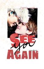 See You Again (ChanBaek) by MyOnlyLoveIsLu