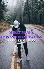 DMs and Boardwalks - Mikey Manfs by BMcCann6