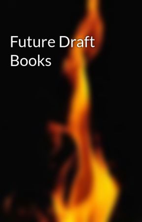 Future Draft Books by Firemaster78