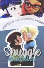 Snuggle Buddies || MLB Fanfic Ft. Adrienette & Ladynoir [DISCONTINUED] by NerdyPerdyPink