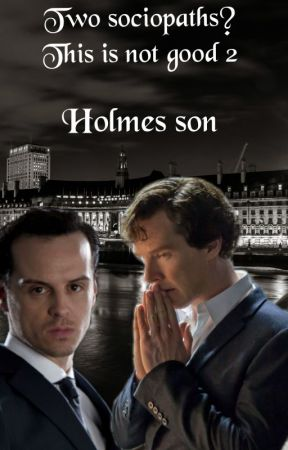 Two Sociopaths? This is not good 2  - Holmes Son /CZ/ by BlackQueenOfDarkness