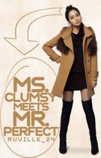 Ms. Clumsy meets Mr. Perfect [BOOK 1] (COMPLETED) cover