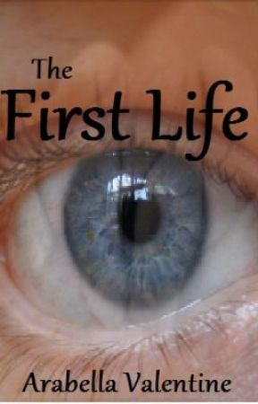 The First Life by arabella35