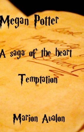 Megan Potter - A Saga of the Heart - Book 6 - Dark Temptation- by MarionAvalon