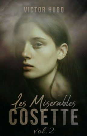 LES MISERABLES - VOL 2 - COSETTE (Completed) by VictorHugo