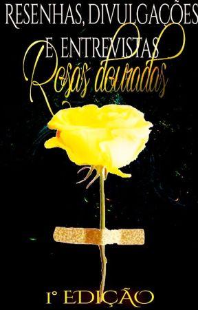 Resenhas, divulgações e entrevistas - Rosas douradas by RosasDouradas
