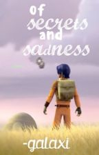 of secrets and sadness by -galaxi