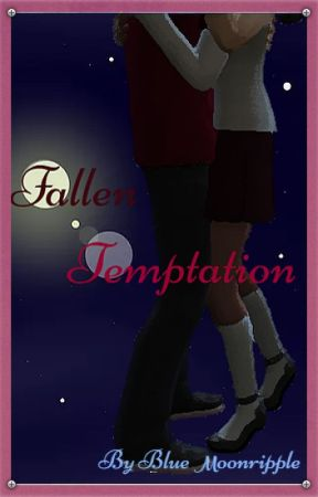 Fallen Temptation by BlueMoonripple