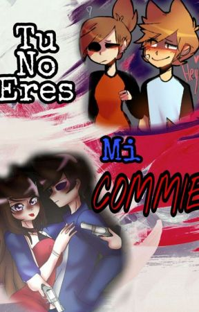 Tu No Eres Mi Commie //TomTori - TamTord// Eddsworld by Apathetic_Blueberry