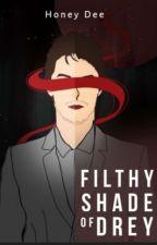 Filthy Shade Of Drey (Terbit; Heksamedia) oleh honeydee1710
