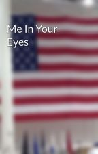 Me In Your Eyes by JOHNNY2650