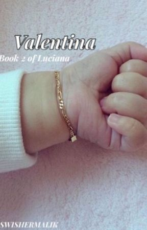 Valentina//Book 2 of Luciana. by SWISHERMALIK