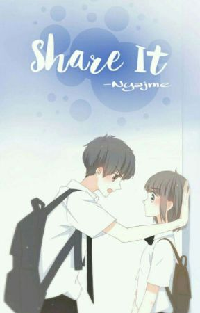Share It [ON- EDITING] by Nyajme