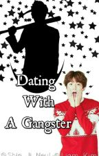 Dating With A Gangster by Helium_Rin