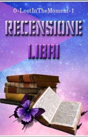Recensione Libri -SERVIZIO CHIUSO- by 0-LostInTheMoment-1