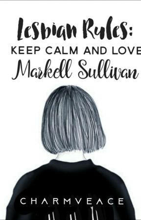 Lesbian Rules: Keep Calm And Love Markell Sullivan by Charmveace