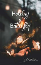 HOLDING A BUTTERFLY (𝕮𝖔𝖒𝖕𝖑𝖊𝖙𝖊𝖉) by ItsButterstar_