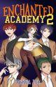 Enchanted Academy (Book 2) by JoshuaLeeStories