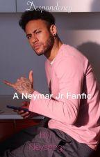 Despondency (Neymar Jr Fanfiction)  by Neysbbg