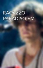 RAGAZZO PARADISO|EM by _ermalxdrug_