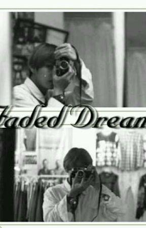 Faded Dream by gmgreenary1998
