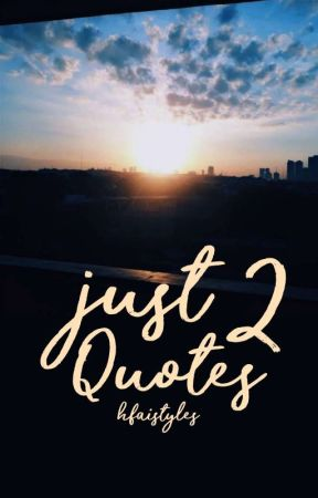 Just Quotes 2 by hfaistyles