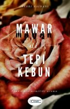 Mawar Di Tepi Kebun by NesriBaidani