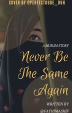 Never be the same again by FathimaShif
