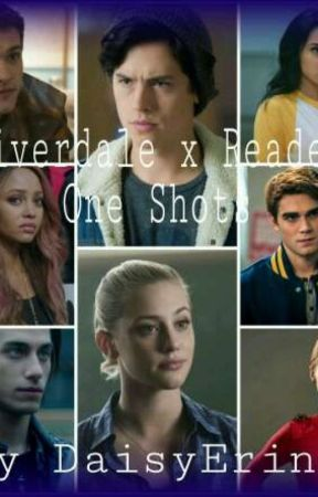Riverdale x Reader One Shots CLOSED by DaisyErina