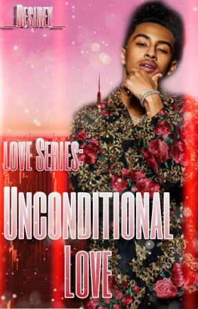 Love Series: Unconditional Love [Book 2] by __Desirey__