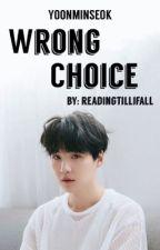 Wrong Choice | Yoonminseok by readingtillifall