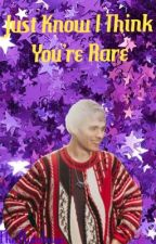 Just Know I Think You're Rare (Awsten Knight) by therutabaga