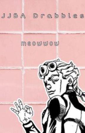 ~ JJBA Drabbles ~  by meowwow