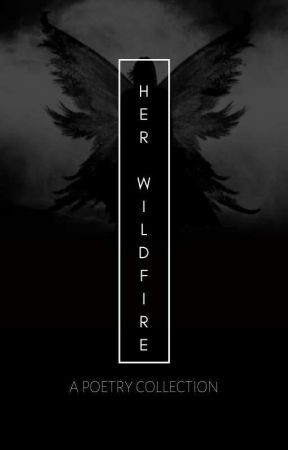•|Her WildFire|• by EvelynWhitej007