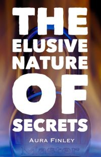 The Elusive Nature of Secrets [Completed] cover