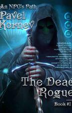 An NPC's Path: The Dead Rogue (LitRPG series) by Magic_Dome_Books