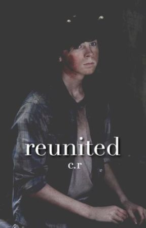 Reunited {Carl Grimes/TWD} by riggsnpeters