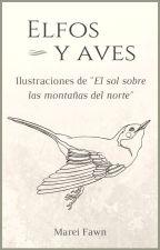 """Elfos y aves. Ilustraciones de """"El sol sobre las montañas del norte"""" by MareiFawn"""